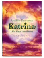 And Her Name Was Katrina: Life After the Storm