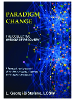 Paradigm Change: The Collective Wisdom of Recovery
