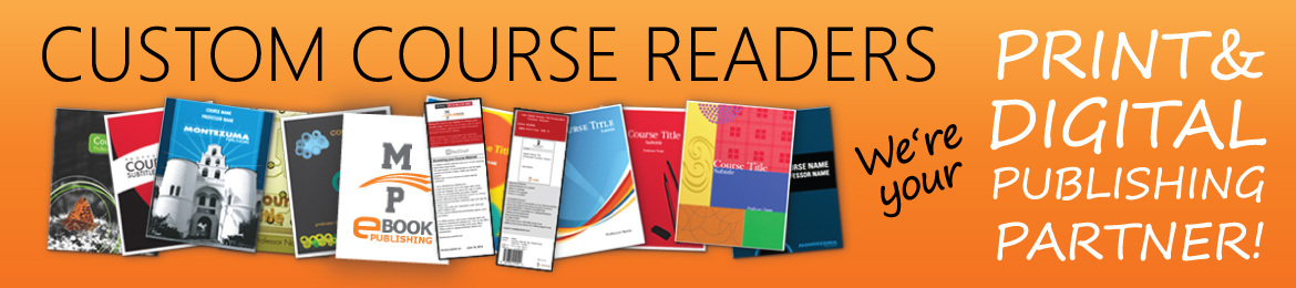 Custom course readers. We're your print and digital publishing partner!